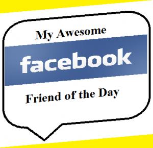 FB Friend o day 01